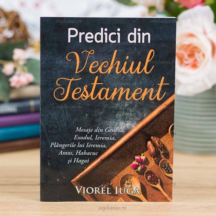 Predici din Vechiul Testament - Viorel Iuga