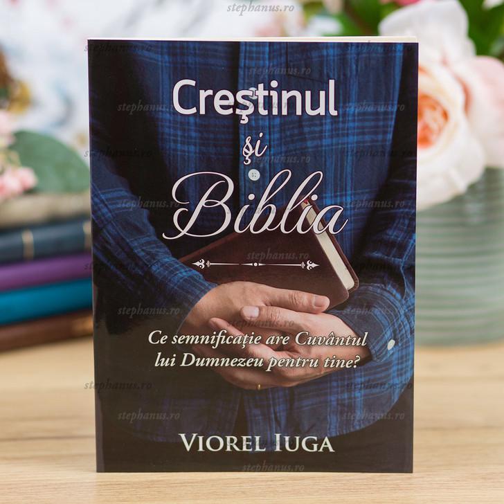Crestinul si Biblia - Viorel Iuga