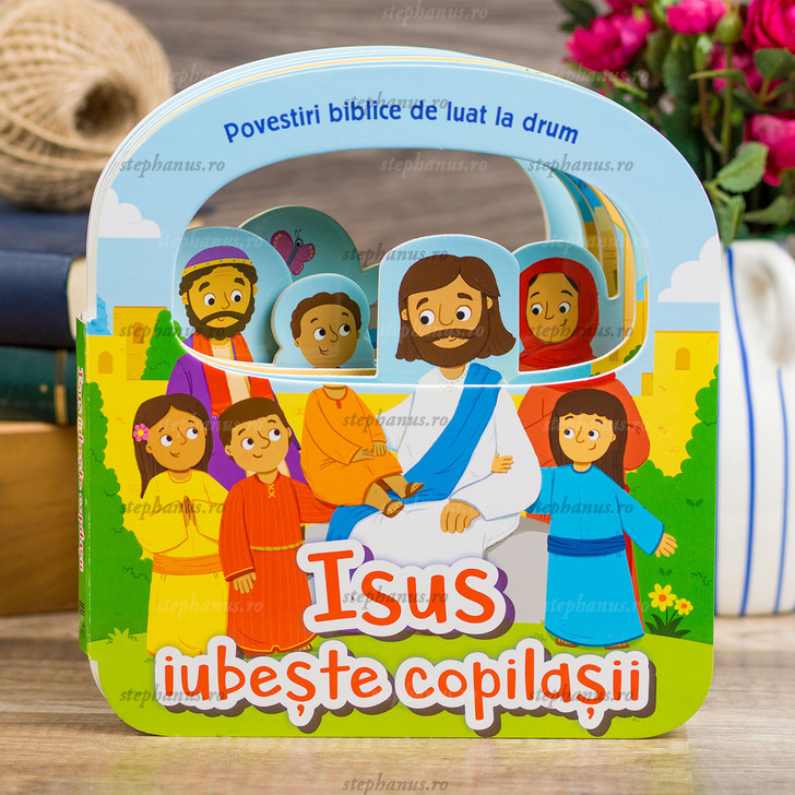 Isus Iubeste Copilasii - Povestiri Biblice De Luat La Drum