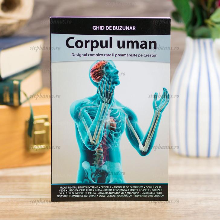 Corpul uman. Ghid de buzunar - Designul complex care Il preamareste pe Creator