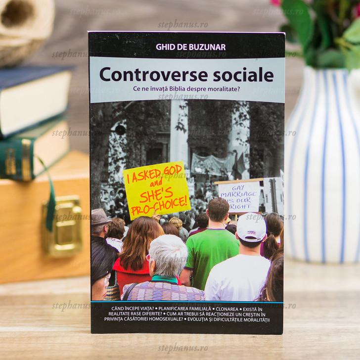 Controverse sociale. Ghid de buzunar Ce ne invata Biblia despre moralitate?