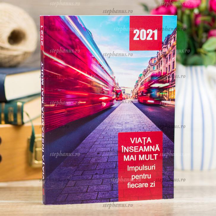 Viata inseamna mai mult - 2021 - Impulsuri pentru fiecare zi
