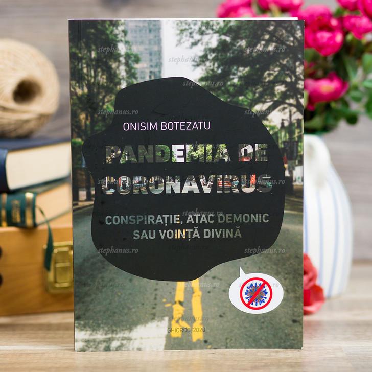Pandemia de coronavirus - Conspiratie, atac demonic sau vointa divina