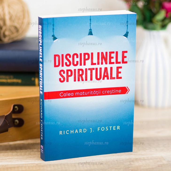 Disciplinele spirituale - Calea maturitatii crestine