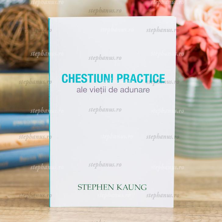 Chestiuni Practice Ale Vietii De Adunare - Stephen Kaung