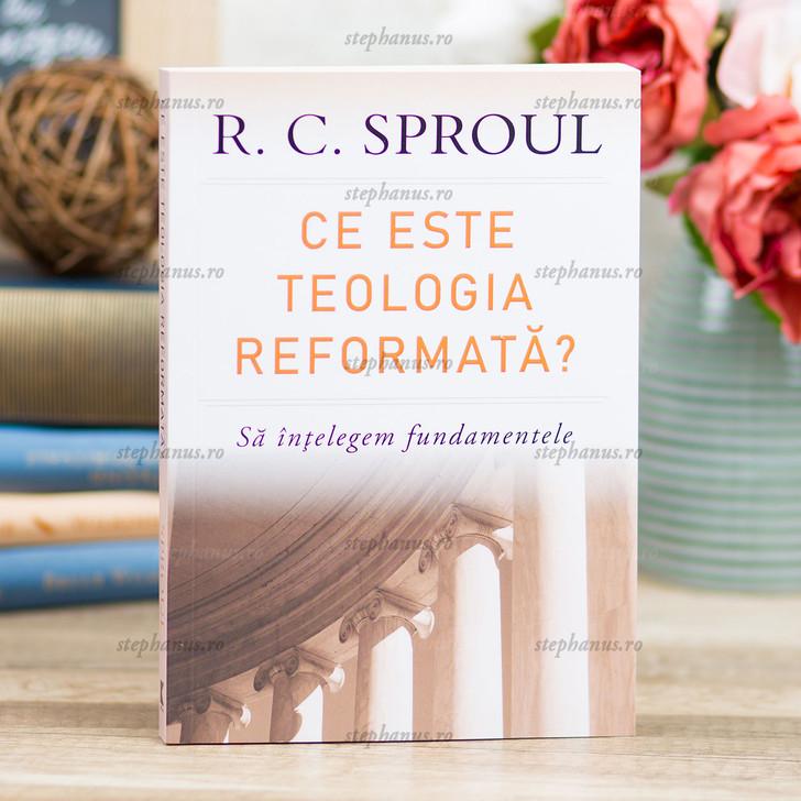 Ce este teologia reformata? Sa intelegem fundamentele