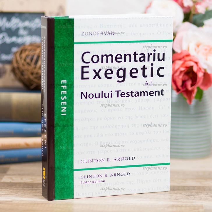 Comentariu Exegetic Al Noului Testament - Efeseni - Clinton E.Arnold