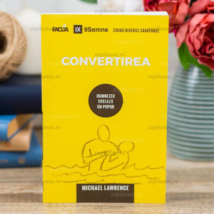 Convertirea - Michael Lawrence