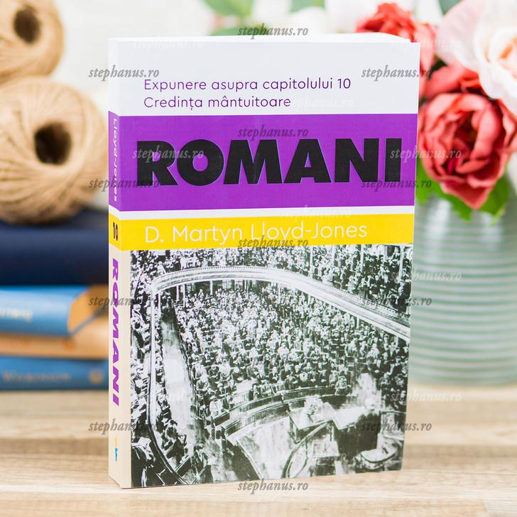 Romani 10 - Credinta Mantuitoare (Cap.10)