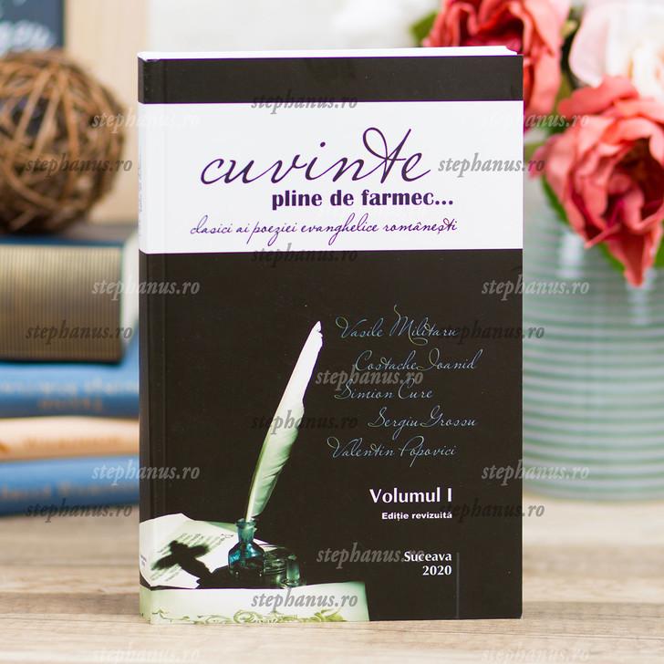 Cuvinte Pline De Farmec...Clasici Ai Poeziei Evanghelice Romanesti Vol1