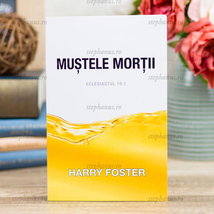 Mustele Mortii - Eclesiastul 10:1 - Harry Foster