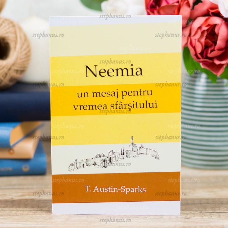Neemia – un mesaj pentru vremea sfarsitului