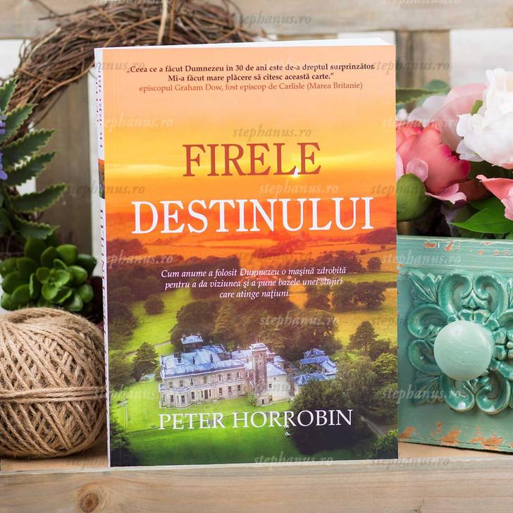 Firele destinului - Peter Horrobin