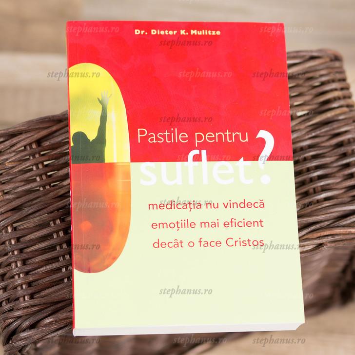 Pastile pentru suflet - Dr. Dieter K. Mulitze