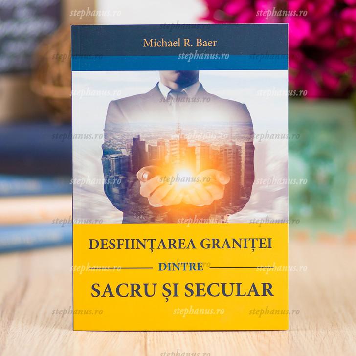 Desfiintarea granitei dintre sacru si secular