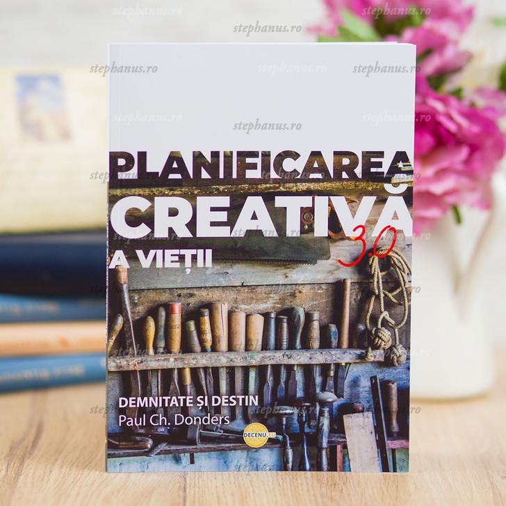 Planificarea Creativa A Vietii - Paul Ch.Donders