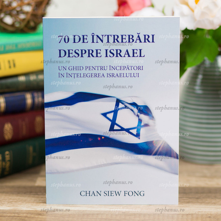70 De Intrebari Despre Israel - Chan Siew Fong