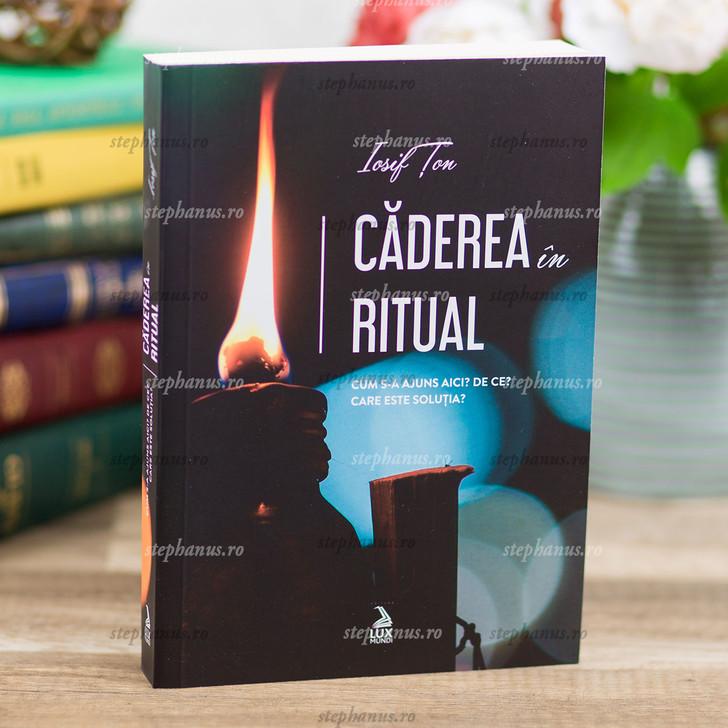 Caderea In Ritual - Iosif Ton