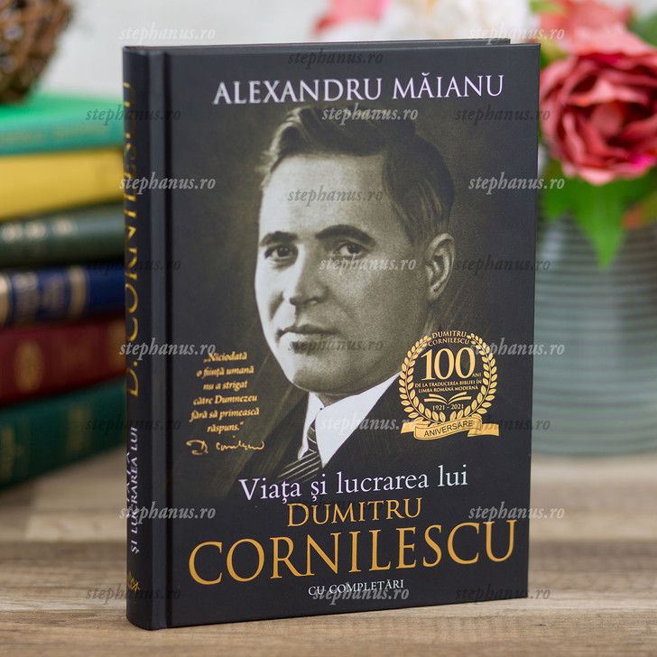 Viata Si Lucrarea Lui Dumitru Cornilescu Cu Completari - Alexandru Maianu