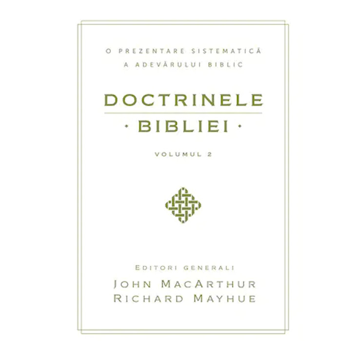 Doctrinele Bibliei Vol 2 - John Macarthur