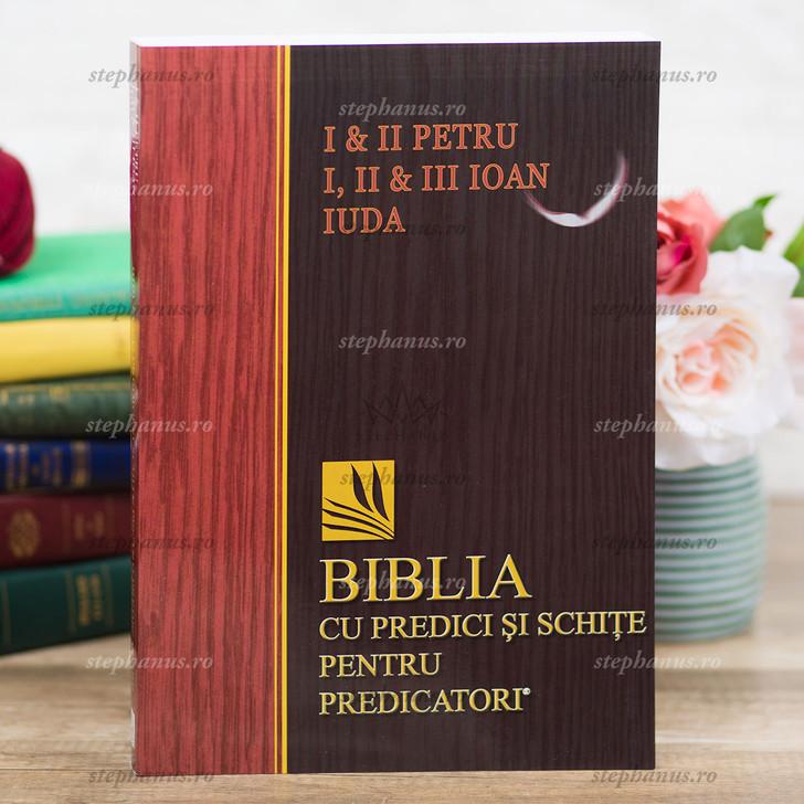 1,2 Petru; 1,2,3, Ioan; Iuda - Biblia Cu Predici Si Schite Pentru Predicatori