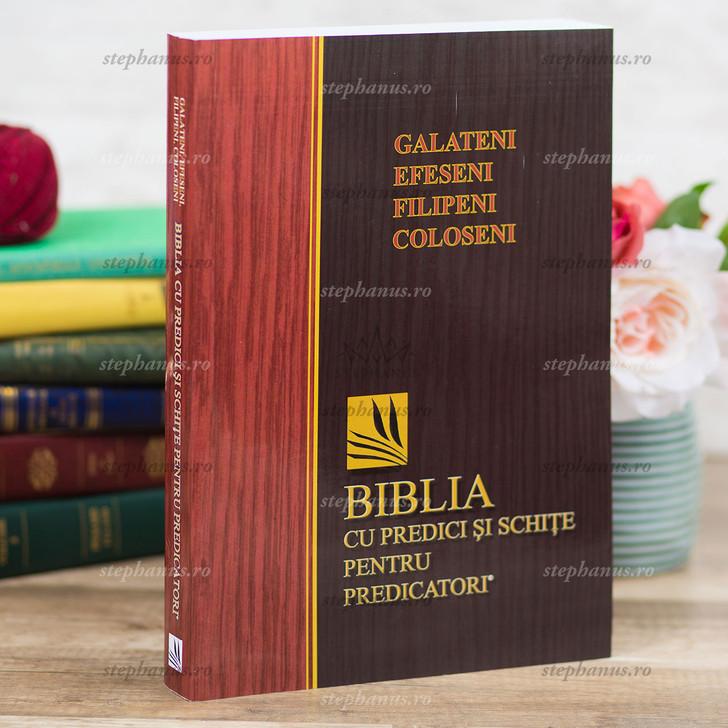 Galateni, Efeseni, Filipeni, Coloseni - Biblia Cu Predici Si Schite Pentru Predicatori
