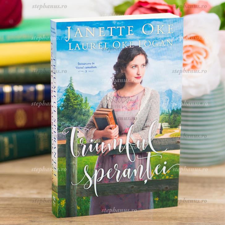 Triumful Sperantei V.3 - Seria Intoarcere In Vestul Canadian - Janette Oke, Laurel Oke Logan