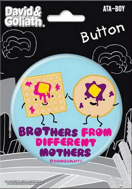 David and Goliath Brothers Different Mothers 3-inch Button 97004