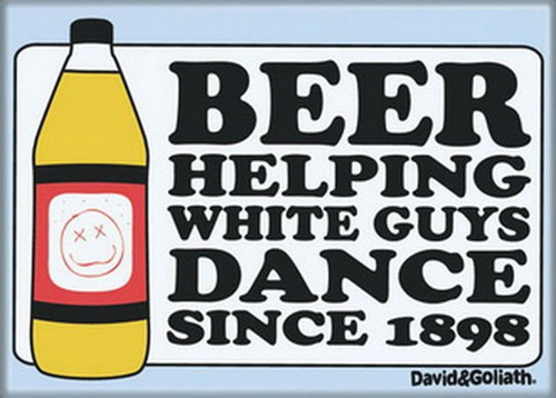 David and Goliath Beer Helping White Guys Dance Magnet 20058DG
