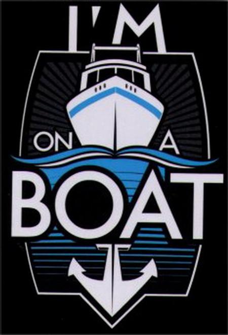 I'm On A Boat Magnet SM4106