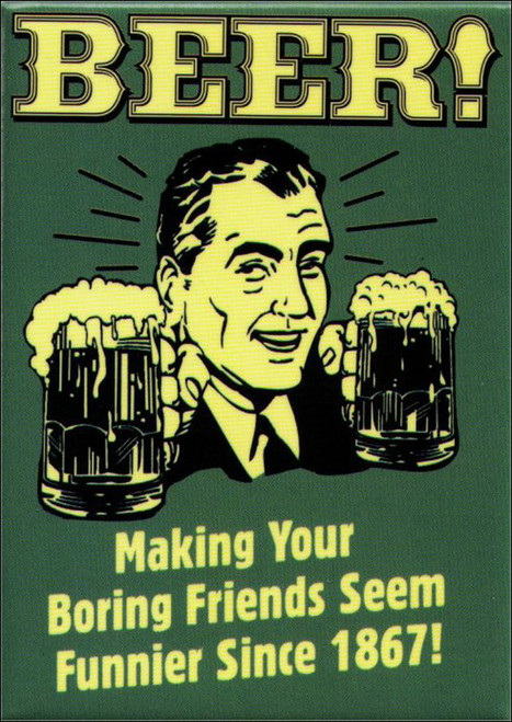 Retro Spoofs Beer Making Boring Friends Funnier Magnet HM2588
