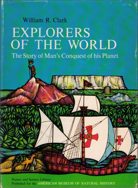Explorers of The World (1964) Vintage Hardcover Book : The Story of Man's Conquest of His Planet