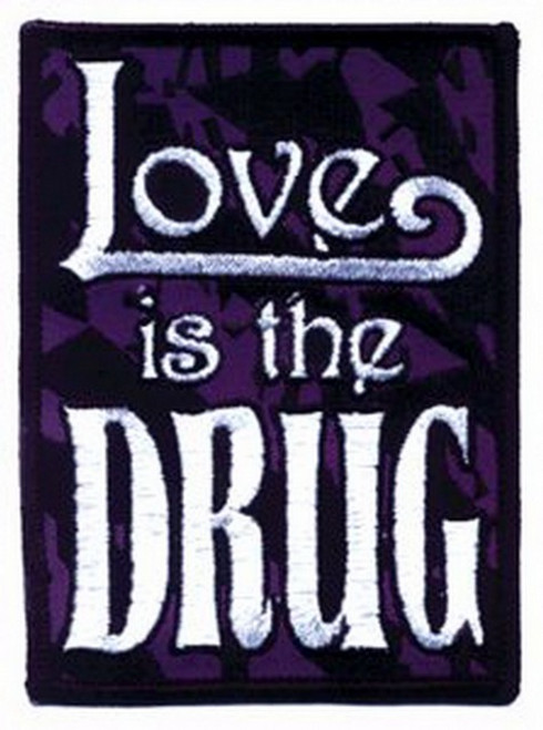 Love Is The Drug Patch P-0308
