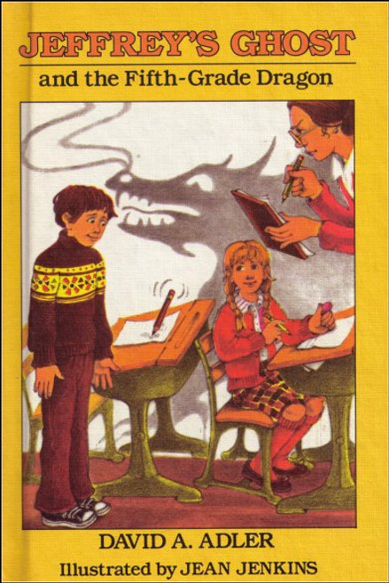 Jeffrey's Ghost And The Fifth-Grade Dragon Hardcover Book (Weekly Reader)