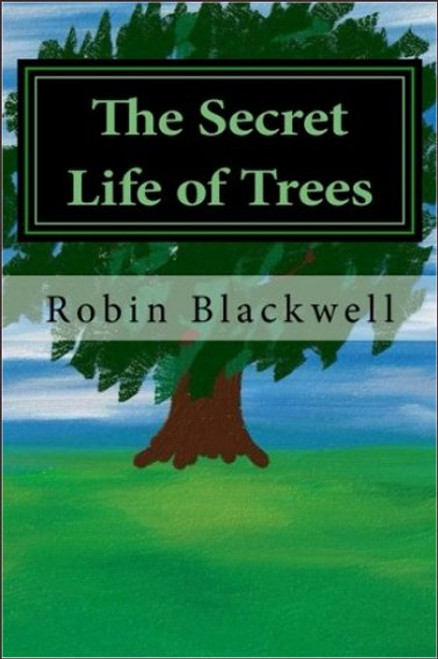 The Secret Life of Trees Paperback Book - (Robin Blackwell)