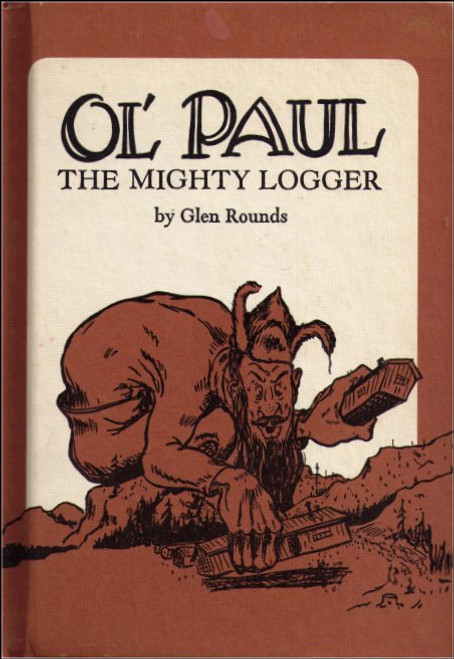 Ol' Paul the Mighty Logger Hardcover Book (Glen Rounds)
