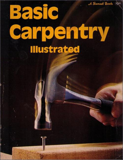 Basic Carpentry Illustrated Paperback Book - (Sunset Books)