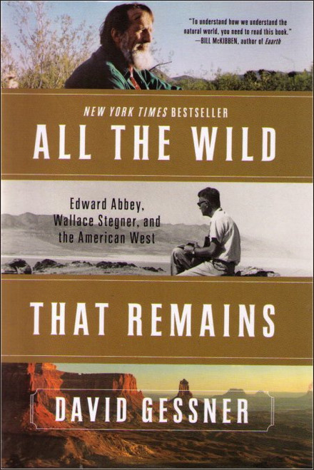 All The Wild That Remains David Gessner Book - Edward Abbey Wallace Stegner & American West