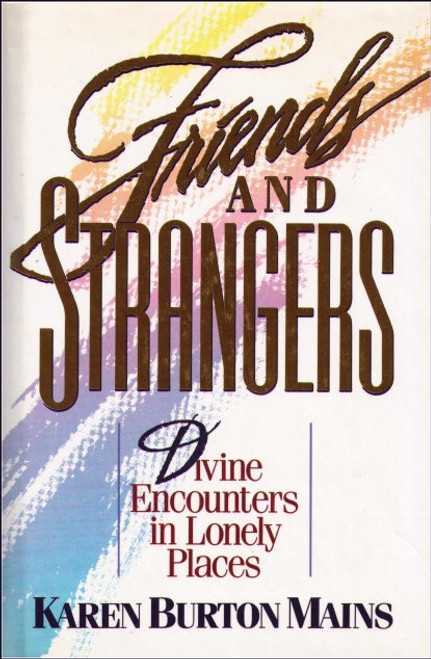 Friends and Strangers Divine Encounters In Lonely Places Hardcover Book
