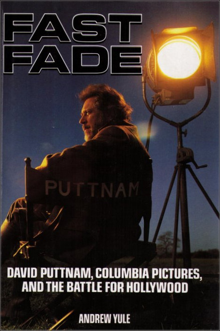 Fast Fade Hardcover Book - (David Puttnam) Columbia Pictures And The Battle For Hollywood