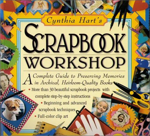 Cynthia Hart's Scrapbook Workshop (1998) Crafts Paperback Book