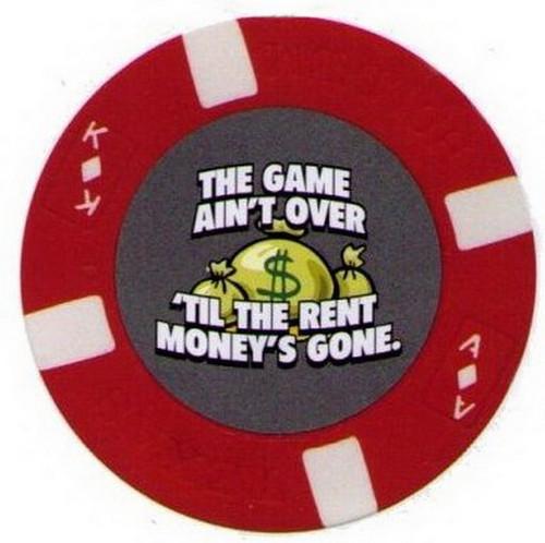 The Game Ain't Over Til Rent Gone Poker Chip Magnet BPM37