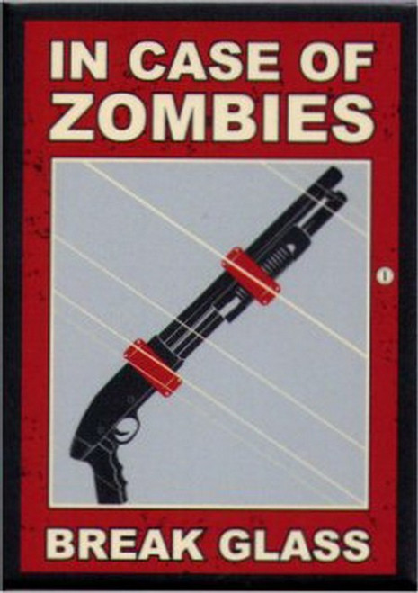 In Case of Zombies Break Glass Magnet SM4094