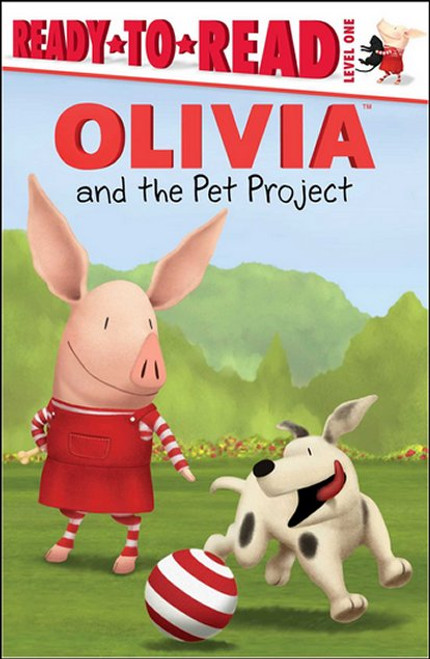 Olivia And The Pet Project (Ready to Read Level One) Kids Paperback Book