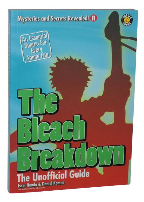 Bleach Breakdown The Unofficial Manga Anime Guide Book