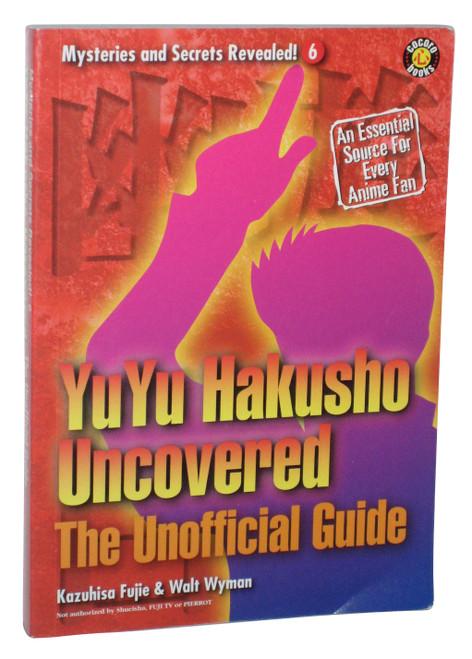 Yu Yu Hakusho Uncovered The Unofficial Manga Anime Guide Book