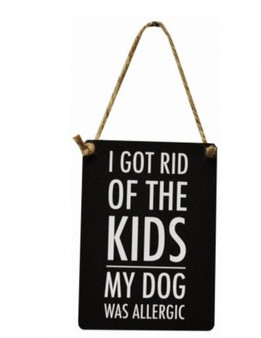 Got Rid Of The Kids Sign