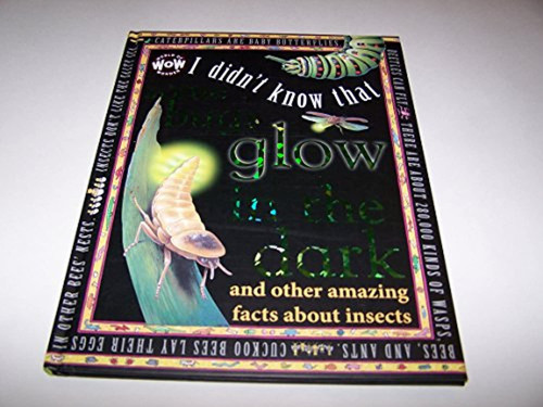 I Didn't Know That Some Bugs Glow in the Dark: And Other Amazing Facts about Insects (World of Wonder: I Didn't Know That) (2014-06-28)