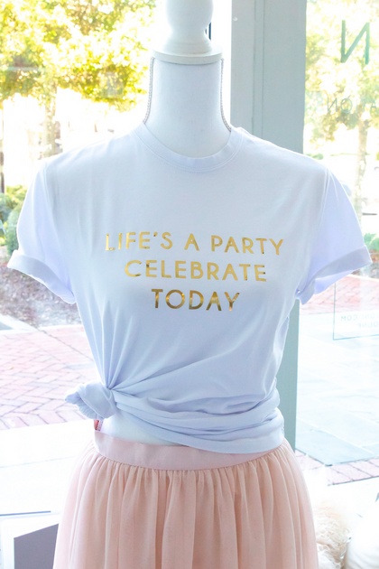 Life's A Party Tee