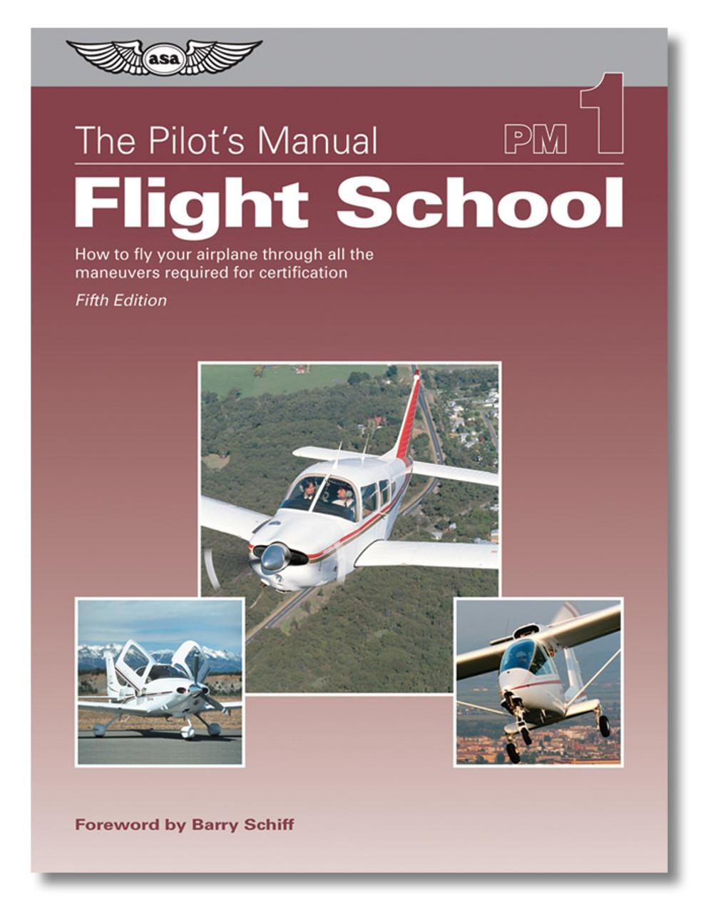 ASA Pilot's Manual Volume 1: Flight School